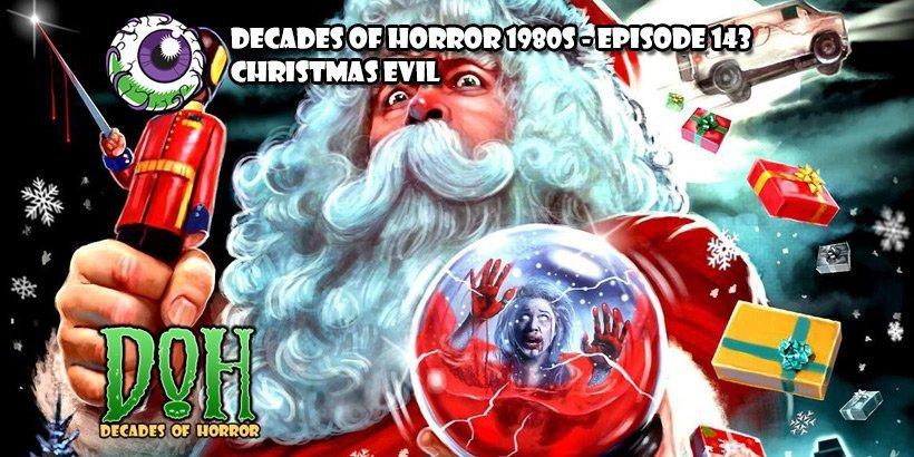 Christmas Evil 1980.Christmas Evil 1980 Episode 143 Decades Of Horror